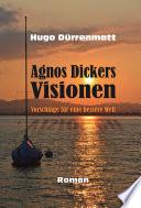Agnos Dickers Visionen