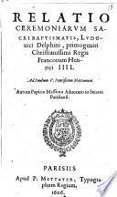 Relatio ceremoniarum sacri baptismatis  Ludouici Delphini  primogenitum christianissimi regis Francorum Henrici 3      Autore Papirio Massono aduocato in senatu Parisiensi