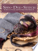 Spin Dye Stitch To Know To Turn Wool