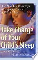 Take Charge of Your Child s Sleep