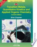 Transition Metals, Quantitative Kinetics and Applied Organic Chemistry