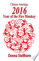 Chinese Astrology  2016 Year of the Fire Monkey