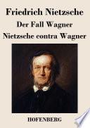 Der Fall Wagner   Nietzsche contra Wagner