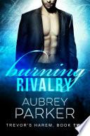 Burning Rivalry  Trevor s Harem Book Two
