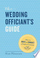 The Wedding Officiant s Guide