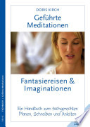 Gef  hrte Meditationen  Fantasiereisen   Imaginationen