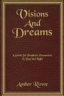 Visions and Dreams Who Are Experiencing Supernatural Encounters