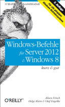 Windows-Befehle für Server 2012 & Windows 8 kurz & gut