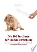 Die 100 Irrtümer der Hunde-Erziehung