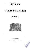 Sexti Julii Frontini Opera