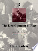 The Development Of Play : we learn to move, think, speak and imagine,...
