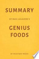 Summary Of Max Lugavere S Genius Foods By Milkyway Media