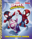 The Power of Three (Marvel Spidey and His Amazing Friends) Book
