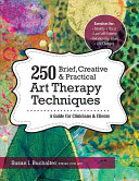 250 Brief  Creative   Practical Art Therapy Techniques
