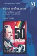 Fiesta de diez pesos: Music and Gay Identity in Special Period Cuba