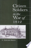 Ebook Citizen Soldiers in the War of 1812 Epub Carl Edward Skeen Apps Read Mobile
