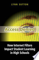 Access Denied  How Internet Filters Impact Student Learning in High Schools