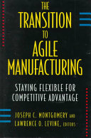The Transition To Agile Manufacturing