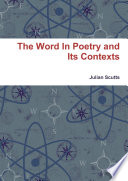 The Word In Poetry and Its Contexts