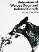 Behaviour of Wolves Dogs and Related Canids