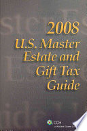 U S  Master Estate and Gift Tax Guide 2008