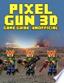 Pixel Gun 3d Game Guide Unofficial