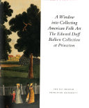 download ebook a window into collecting american folk art : the edward duff balken collection at princeton pdf epub