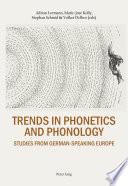 TRENDS IN PHONETICS AND PHONOLOGY. STUDIES FROM GERMAN-SPEAKING EUROPE