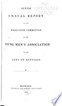 Annual Report of the Executive Committee of the Young Men s Association of the City of Buffalo