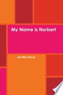 My Name Is Norbert