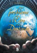 Le probleme de l'etre et de la destinée
