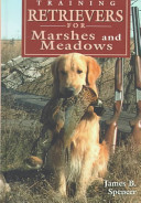 Training Retrievers for Marshes and Meadows