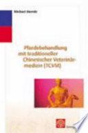 Pferdebehandlung mit Traditioneller Chinesischer Medizin (TCVM)