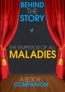The Emperor of All Maladies   Behind the Story  A Book Companion
