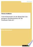 Unterrichtsstunde Ist Die B Rgschaft Eine Geeignete Kreditsicherheit F R Die Dombank Fulda Ag