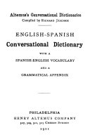 English Spanish Conversational Dictionary with a Spanish English Vocabulary and a Grammatical Appendix