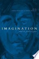 Imagination And Its Pathologies