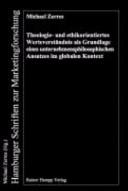 Theologie- und ethikorientiertes Werteverständnis als Grundlage eines unternehmensphilosophischen Ansatzes im globalen Kontext