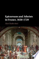 Epicureans and Atheists in France, 1650-1729