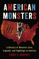 American Monsters A History of Monster Lore, Legends, and Sightings in America