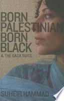 Born Palestinian  Born Black
