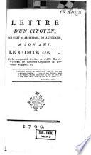 Lettre d'un citoyen, qui n'est ni archiviste, ni antiquaire, à son ami le comte de ***. En lui renvoyant la brochure de l'abbé Ghesquiere, sur l'ancienne constitution des Provinces Belgiques, &c