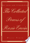 The Collected Poems of Roxie Erwin