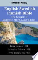 English Swedish Finnish Bible The Gospels Ii Matthew Mark Luke John