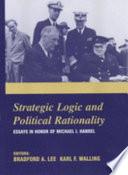 Strategic Logic and Political Rationality