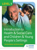 Level 1 Introduction to Health   Social Care and Children   Young People s Settings
