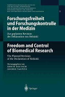 Forschungsfreiheit und Forschungskontrolle in der Medizin / Freedom and Control of Biomedical Research