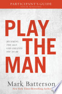 Play the Man Participant s Guide