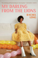 My Darling from the Lions: Poems