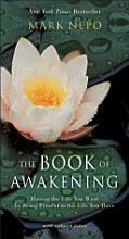 The Book of Awakening: Having the Life You Want by Being Present to the Life You Have [Book]